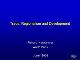 Trade, Regionalism and Development