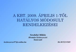 A KBT.  2 009. ÁPRILIS 1-TŐL HATÁLYOS MÓDOSULT RENDELKEZÉSEI