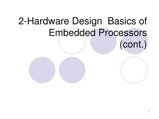 2-Hardware Design  Basics of Embedded Processors  (cont.)