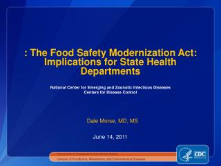 : The Food Safety Modernization Act: Implications for  State Health Departments