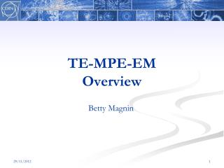 TE-MPE-EM Overview