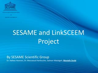SESAME and LinkSCEEM Project By SESAME  Scientific  Group