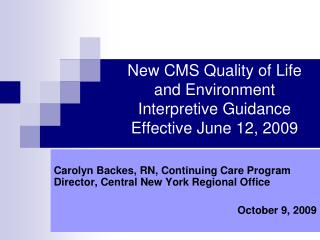 New CMS Quality of Life and Environment Interpretive Guidance Effective June 12, 2009
