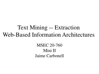 Text Mining -- Extraction Web-Based Information Architectures