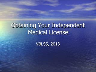 Obtaining Your Independent Medical License
