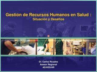 Gestión de Recursos Humanos en Salud :   Situación y Desafíos