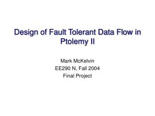 Design of Fault Tolerant Data Flow in Ptolemy II