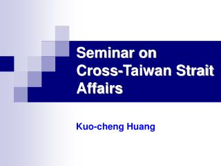 Seminar on  Cross-Taiwan Strait Affairs