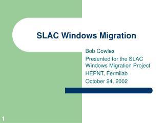 SLAC Windows Migration