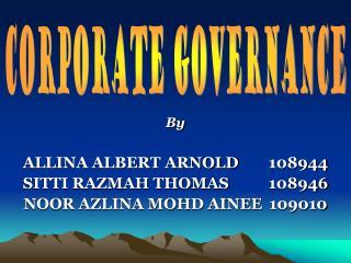 By ALLINA ALBERT ARNOLD108944 SITTI RAZMAH THOMAS108946 NOOR AZLINA MOHD AINEE109010