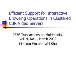 Efficient Support for Interactive Browsing Operations in Clustered CBR Video Servers