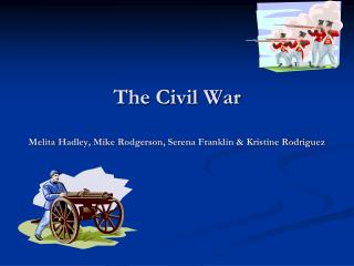 The Civil War Melita  Hadley, Mike  Rodgerson , Serena Franklin & Kristine Rodriguez