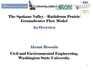 The Spokane Valley – Rathdrum Prairie Groundwater Flow Model An Overview Akram Hossain