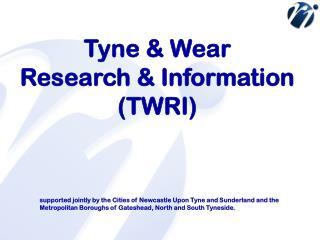 Tyne & Wear Research & Information (TWRI)