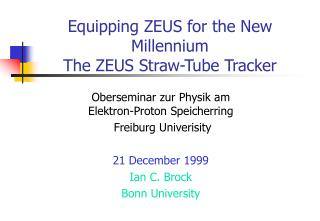 Equipping ZEUS for the New Millennium The ZEUS Straw-Tube Tracker