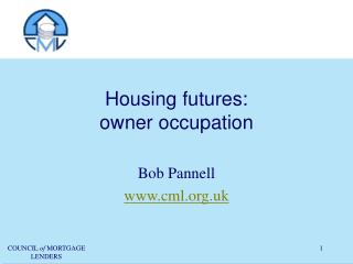 Housing futures:  owner occupation