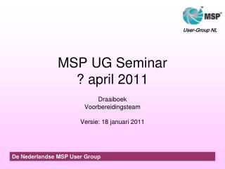 MSP UG Seminar ? april 2011