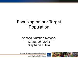 Focusing on our Target Population