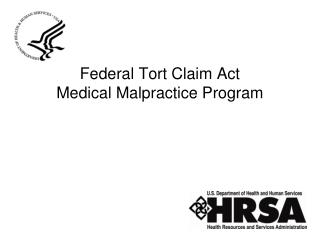 Federal Tort Claim Act  Medical Malpractice Program