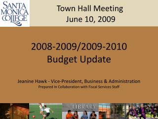 Town Hall Meeting             June 10, 2009