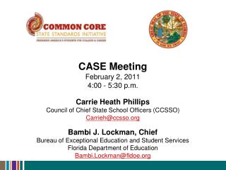 CASE Meeting February 2, 2011 4:00 - 5:30 p.m. Carrie Heath Phillips