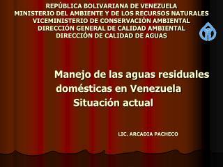 Manejo de las aguas residuales         domésticas en Venezuela              Situación actual