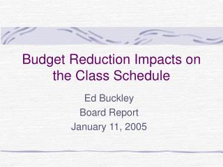 Budget Reduction Impacts on the Class Schedule