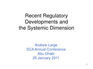 Recent Regulatory Developments and  the Systemic Dimension