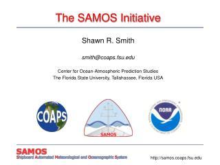 The SAMOS Initiative
