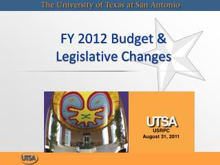FY 2012 Budget &  Legislative Changes