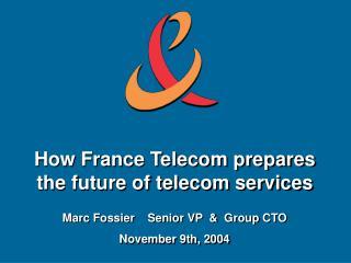 How France Telecom prepares the future of telecom services