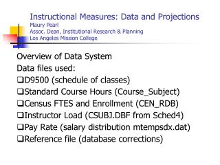Overview of Data System Data files used:  D9500 (schedule of classes)