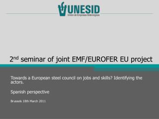 2 nd  seminar of joint EMF/EUROFER EU project