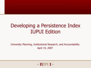 Developing a Persistence Index IUPUI Edition