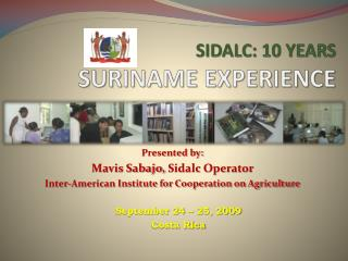 SIDALC: 10 YEARS SURINAME EXPERIENCE