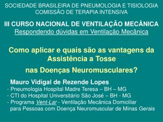 Como aplicar e quais s�o as vantagens da Assist�ncia a Tosse  nas Doen�as Neuromusculares?