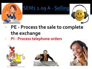 SEM1 1.09 A -  Selling