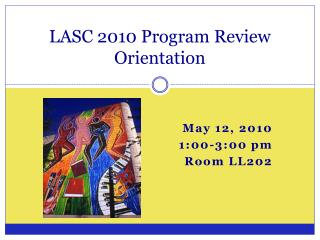 LASC 2010 Program Review Orientation