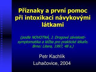 Pr znaky a prvn  pomoc pri intoxikaci n vykov mi l tkami   podle NOVOTN , J. Drogov  z vislosti-symptomatika a l cba pro