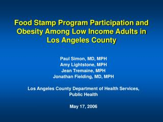 Food Stamp Program Participation and Obesity Among Low Income Adults in  Los Angeles County