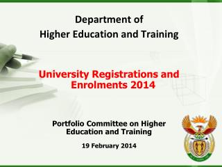 Department of  Higher Education and Training University Registrations and Enrolments  2014