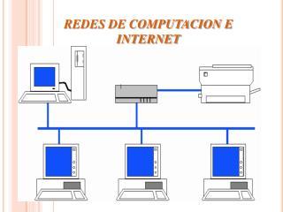 REDES DE COMPUTACION E INTERNET