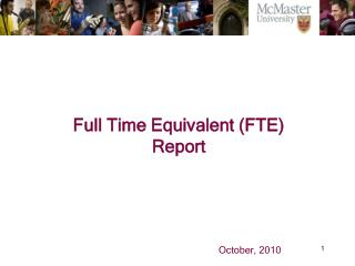 Full Time Equivalent (FTE) Report 										October, 2010