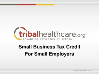 Small Business Tax Credit   For Small Employers