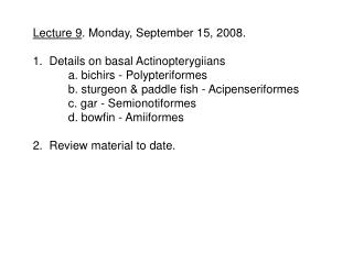 Lecture 9 . Monday, September 15, 2008. 1.  Details on basal Actinopterygiians
