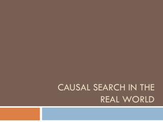 Causal Search in the Real World