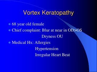 Vortex  Keratopathy