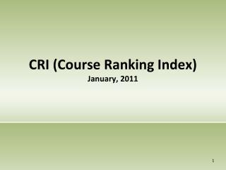 CRI (Course Ranking Index) January, 2011