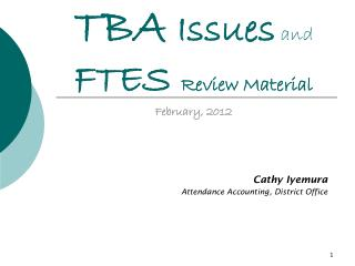 TBA  Issues  and  FTES  Review Material February, 2012