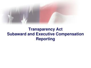 Transparency Act Subaward and Executive Compensation Reporting